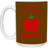 Couples Mug I Love You From My Head Tomatos - Happy Father's Day 2020