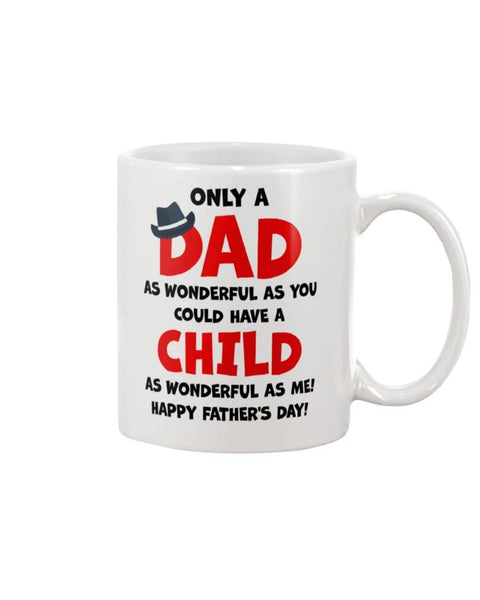 A Dad As Wonderful As You Could Have A Child As wonderful as me - Happy Father's Day 2020
