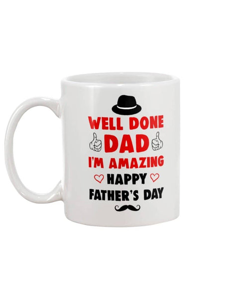 Well Done Dad I'm Amazing Happy Father's Day - Happy Father's Day 2020