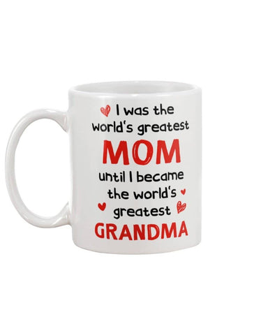 I Was The World's Greatest Mom Until I Became The World's Greatest Grandma - christmas 2019