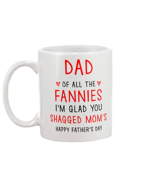 Dad Of All The Fannies In The World I'm Glad Shagged Mom's Happy Father's Day - Happy Father's Day 2020