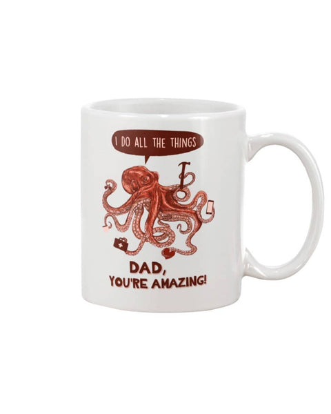 Octopus Do All Things, Dad You Are Amazing - Happy Father's Day 2020