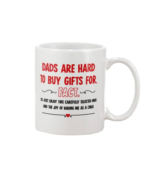 Dads Are Hard To Buy Gifts For, Fact So Just Enjoy This Carefully Selected Mug - Happy Father's Day 2020