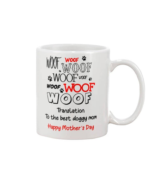 Woof Doggy Mom Mug - Happy Father's Day 2020