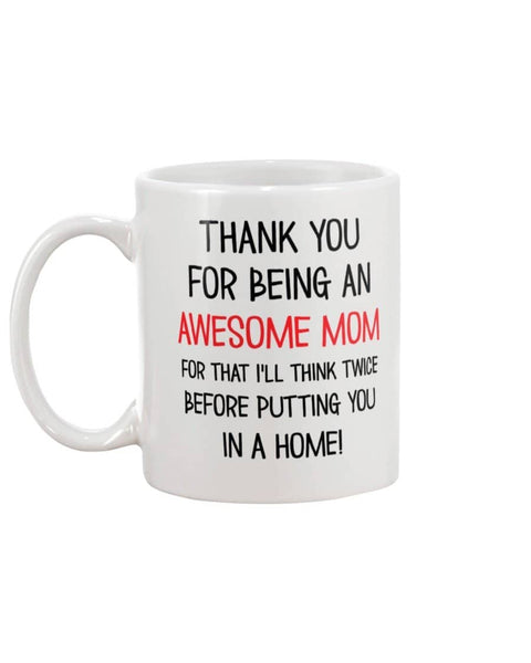 Thank You For Being An Awesome Mom - Mother's Day Mug - Happy Father's Day 2020