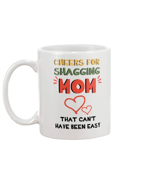 Cheers For Shagging Mom - Happy Father's Day 2020
