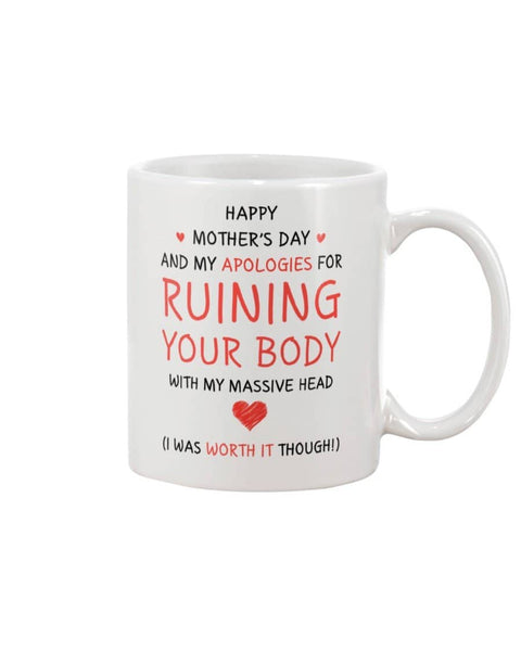 Happy Mother's Day And Apologies For Ruining Your Body With My Massive Head Mug - Happy Father's Day 2020