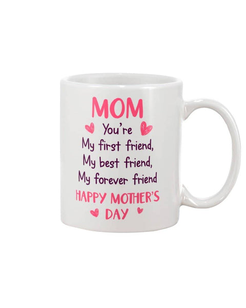 Mom Forever Friend Mug - Happy Father's Day 2020