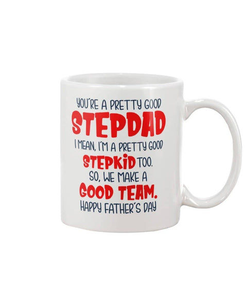 Pretty Good Stepdad I'm A Pretty Good Stepkid too, We A Good Team, Happy Father's Day - Happy Father's Day 2020