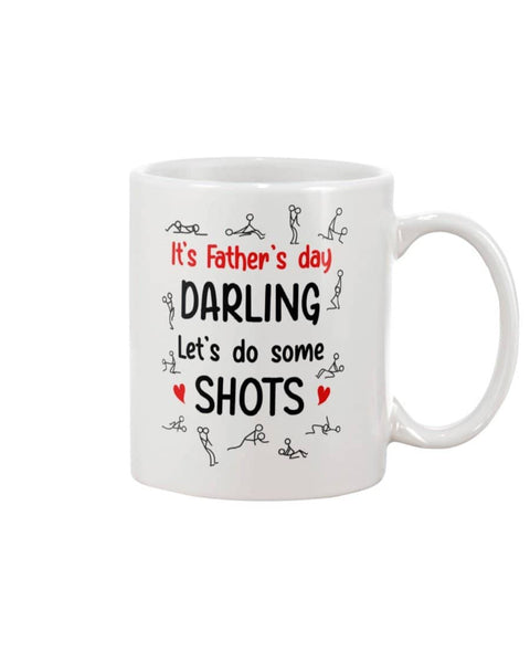 It's Father's Day Darling Let's Do Some Shots - Happy Father's Day 2020