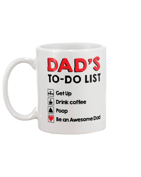 Dad's To Do List: Get Up Drink Coffee Poop Be An Awesome Dad - Happy Father's Day 2020