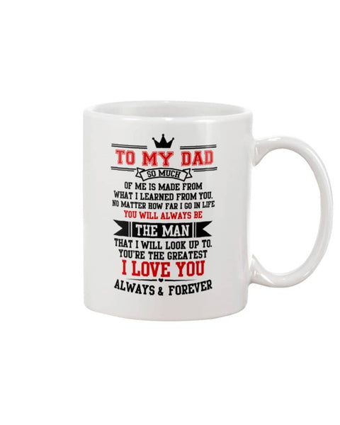 To My Dad, No Matter How Far I Go, Meaningful Father's Day Mug - Happy Father's Day 2020