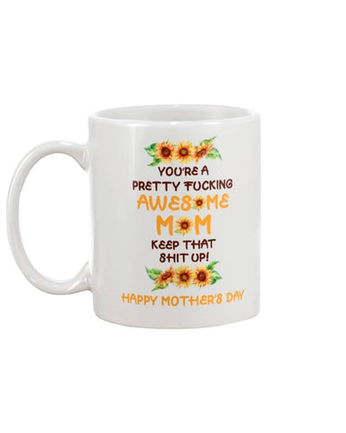 You Are A Pretty Fucking Awesome Mom Sunflower Mug - Happy Father's Day 2020