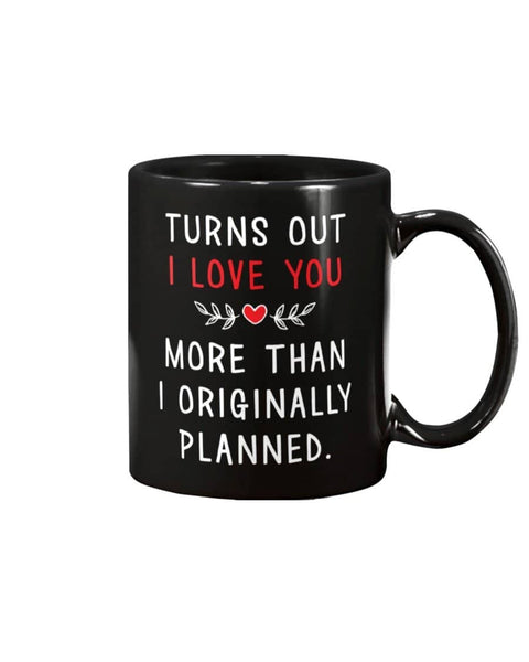 Love More Than Originally Planned Mug - Happy Father's Day 2020