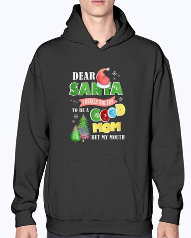 Dear santa, good mom but mouth Shirt - Happy Father's Day 2020