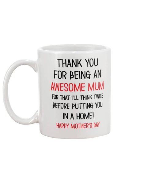 Thank You For Being An Awesome Mum - Mother's Day Mug - Happy Father's Day 2020