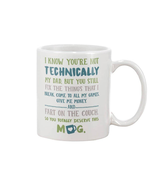 Not Technically Dad, But Still Fix Things I Break, So You Totally Deserve This Mug - Happy Father's Day 2020