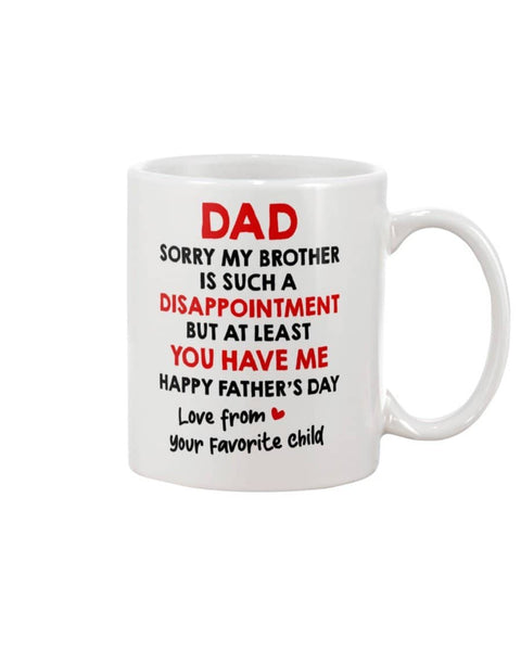 Brother Is Such A Disappointment At Least You Have Me Happy Father's Day - Happy Father's Day 2020
