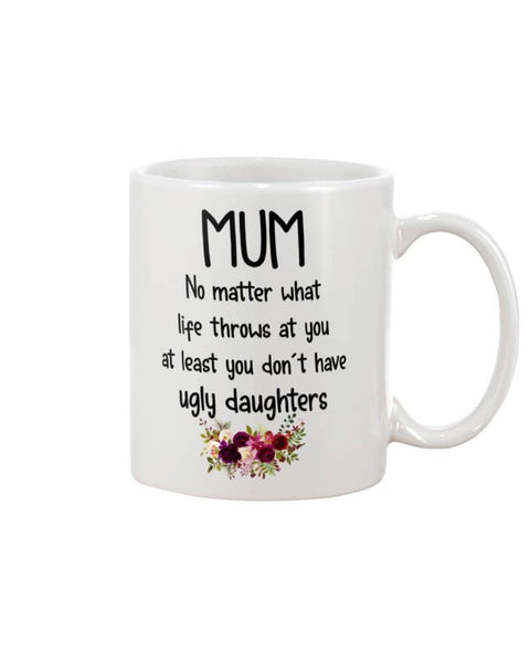 Mum Matter What Life Throws At You Mug - Happy Father's Day 2020