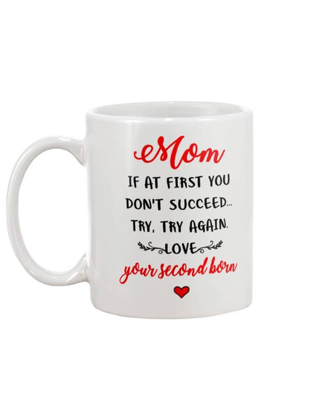 From Second Born - If At First You Don't Succeed Try Again Mom Mug - Happy Father's Day 2020