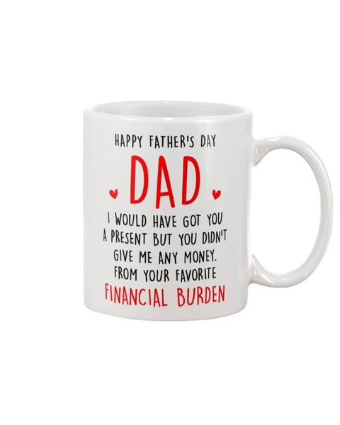 Happy Father's Day Dad, You Didn't Give Me Any Money, From Favorite Financial Burden - Happy Father's Day 2020
