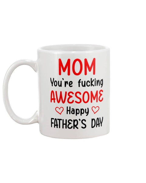 Mom You're Fucking Awesome Happy Father's Day - Happy Father's Day 2020
