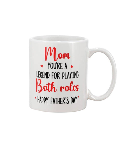 Mom You're A Legend For Playing Both Roles Happy Father's Day - Happy Father's Day 2020