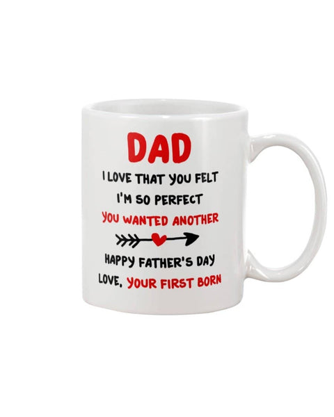 Dad I'm So Perfect You Wanted Another Happy Father's Day Love, Your Firstborn - Happy Father's Day 2020