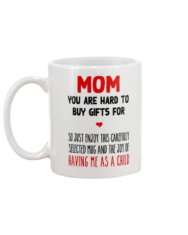 You're Hard To Buy Gifts For, Joy Of Having Me As A Child Mug - Happy Father's Day 2020