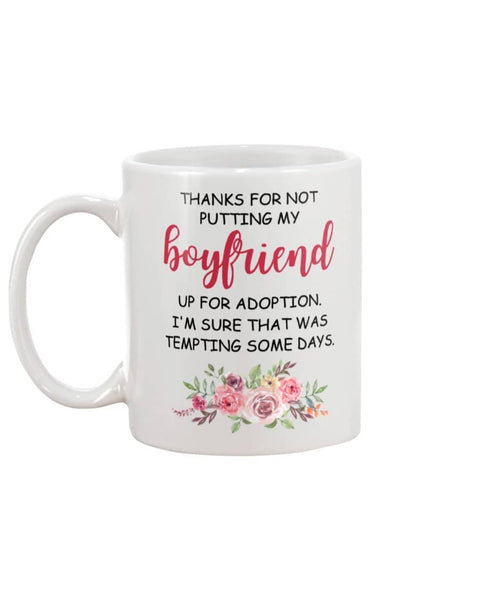 Thanks For Not Putting My Boyfriend For Adoption Mug - Happy Father's Day 2020
