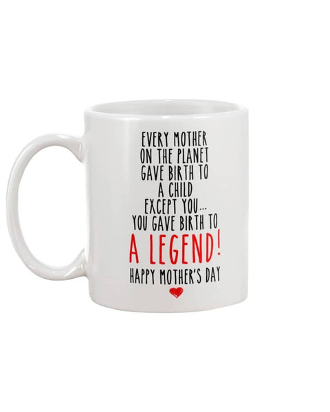 You Gave Birth To A Legend Mug - Happy Father's Day 2020