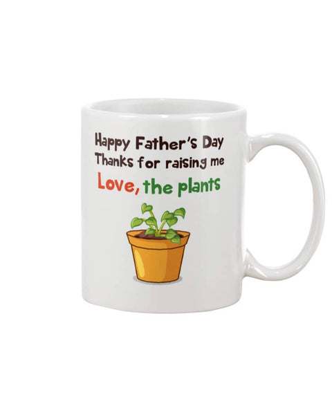 Happy Father's Day Thanks For Raising Me Love, The Plants - Happy Father's Day 2020