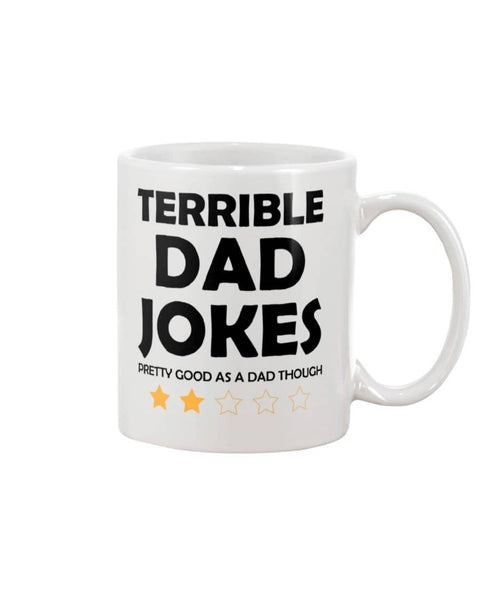 Terrible Dad Jokes Pretty Good As A Dad Though, Funny Fathers Day Gift Ideas - Happy Father's Day 2020