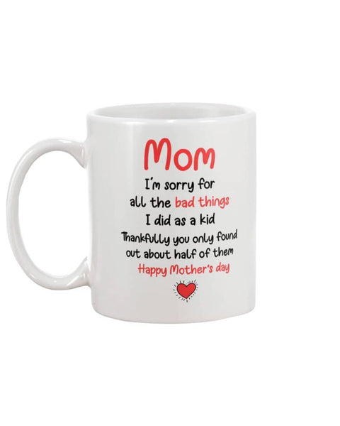 Sorry For All The Bad Things Mug - Happy Father's Day 2020