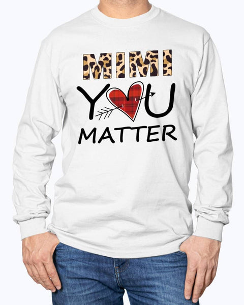 MIMI YOU MATTER Shirt - Not The Worst Gift