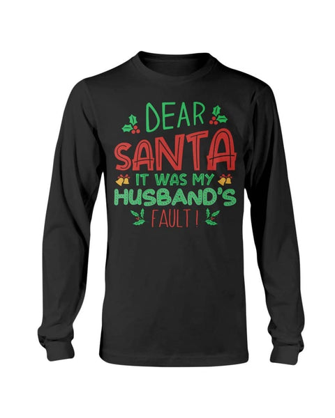 Dear santa husband's fault Christmas Shirt - Happy Father's Day 2020