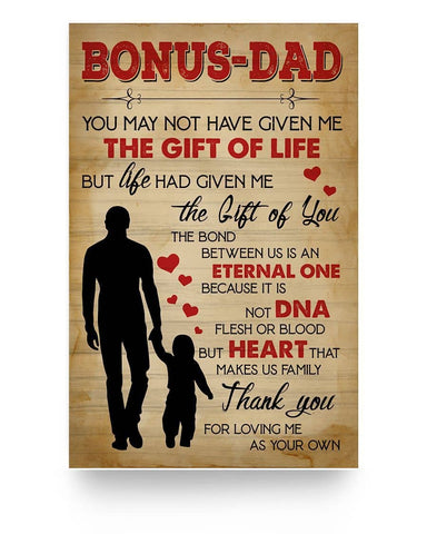 Bonus Dad You May Not Have Given Me The Gift Of Life, Stepdad Father's Day Gift - Happy Father's Day 2020