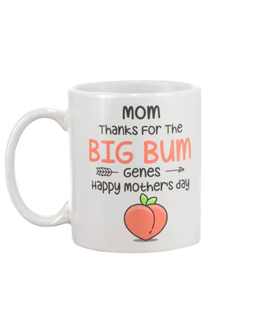 Mom Thanks For The Big Bum Genes Happy Mother's day - Happy Father's Day 2020