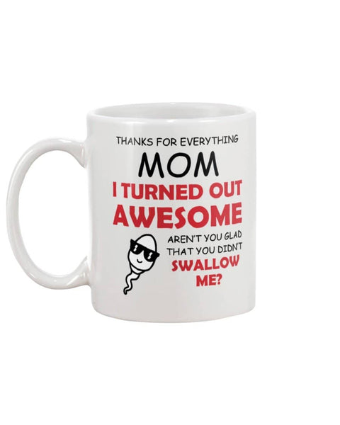 Turned Out Awesome Glad Not Swallow Mug - Happy Father's Day 2020