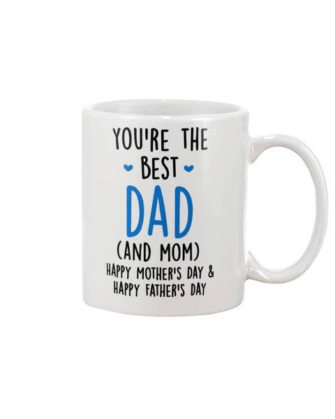 You're The Best Dad (And Mom) Happy Mother's Day & Happy Father's Day - Happy Father's Day 2020