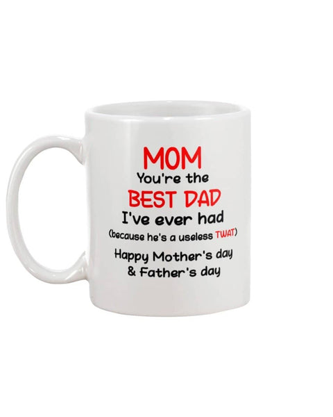 You're The Best Dad I've Ever Had, Happy Mother's Day And Father's Day Mug - Happy Father's Day 2020