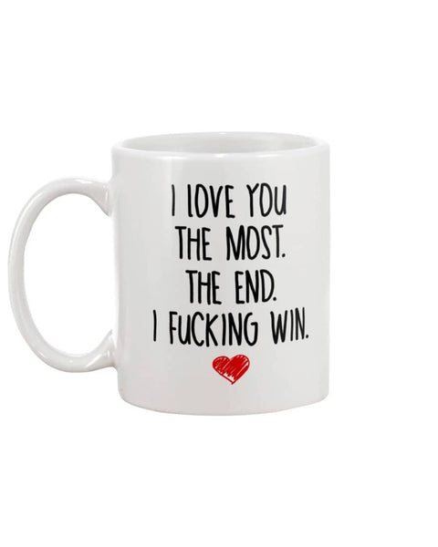 Love The Most The End Mug - Happy Father's Day 2020