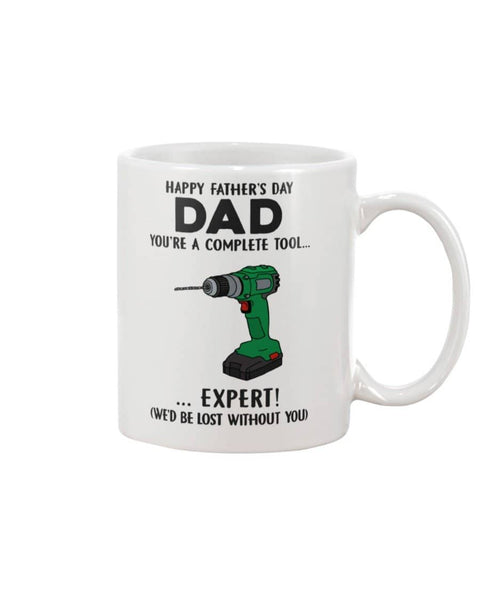 Happy Father's Day Dad You're A Complete Tool  Expert! - Happy Father's Day 2020