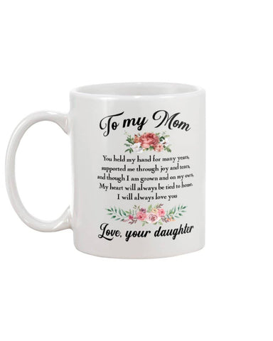 To My Mom You Held My Hand Mug - Happy Father's Day 2020