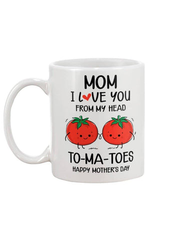 Mom I Love You From My Head To-Ma-Toes Happy Mother's Day Mug - christmas 2019