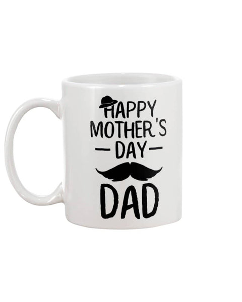 Happy Mother's Day Dad Twat Mug - Happy Father's Day 2020