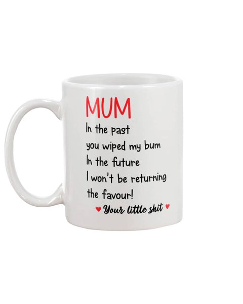 Mum Wiped My Bum - Unique Mothers Day Gifts - Happy Father's Day 2020
