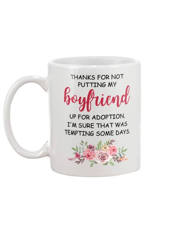Thanks For Not Putting My Boyfriend Adoption, Funny Bf Mom Gift Mothers Day - Happy Father's Day 2020