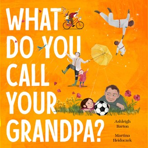 Book - What Do You Call Your Grandpa?