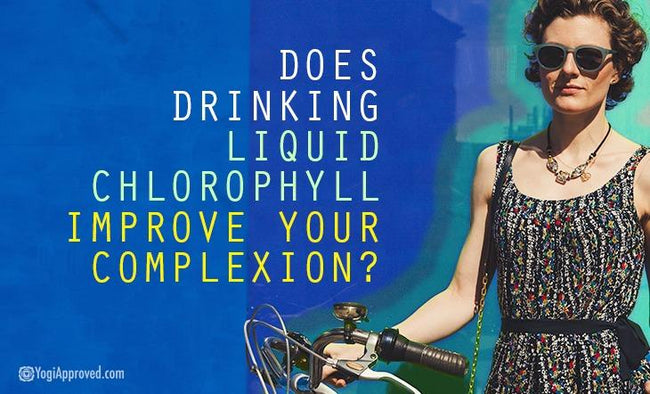 Does Drinking Liquid Chlorophyll Improve Your Complexion?